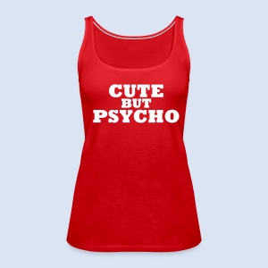 CUTE BUT PSYCHO - Sexy Babe  - Frauen Premium Tank Top