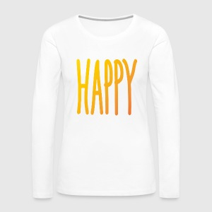 Happy  - Frauen Premium Langarmshirt
