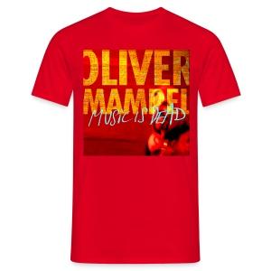 Oliver Mampel music is dead - Männer T-Shirt