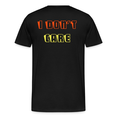 men's i don't care T-Shirt - Men's Premium T-Shirt