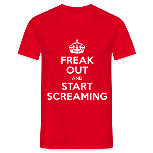 Freak Out and Start Screaming - Men's T-Shirt