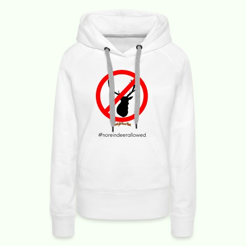 No Reindeer allowed - Frauen Premium Hoodie