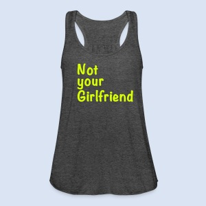 Not your Girlfriend - Liebe & Design - Frauen Tank Top von Bella