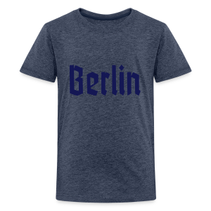 BERLIN Fraktur Berlinschrift - Teenager Premium T-Shirt