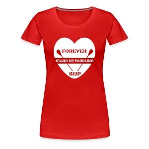 Frauen Premium T-Shirt: Forever SUP (für dunkle Textilien) - Women's Premium T-Shirt