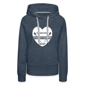 Frauen Premium Hoodie: Forever SUP (für dunkle Textilien) - Women's Premium Hoodie