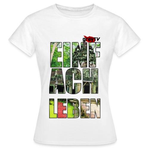 #EinfachLeben Standart Frauen (gut für Oversize!) - Frauen T-Shirt