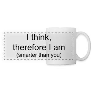 Smarter than you - Panoramic Mug