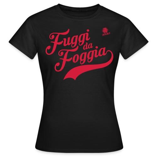 #fuggidafoggia - Donna - Maglietta da donna