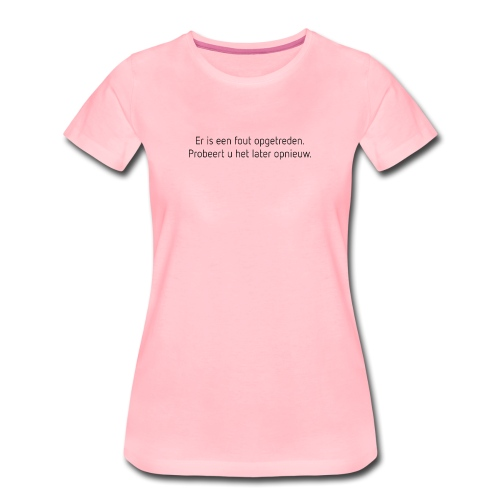 Fout opgetreden vrouwen premium - Vrouwen Premium T-shirt