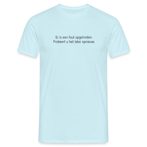 Fout opgetreden mannen t-shirt - Mannen T-shirt