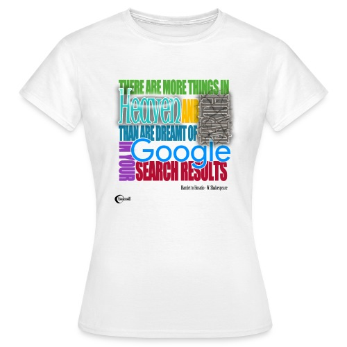 There are more things... - Women's T-Shirt