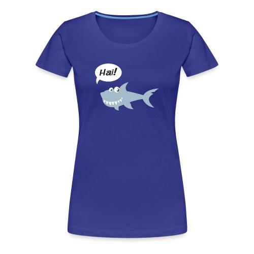 Hai! T-Shirts - Frauen Premium T-Shirt