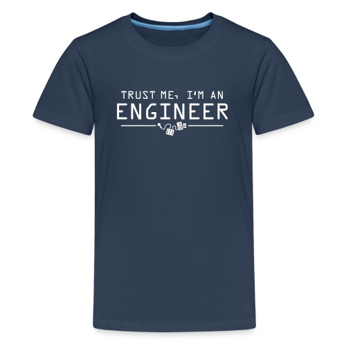 Trust me I'm an engineer - Teenager Premium T-Shirt