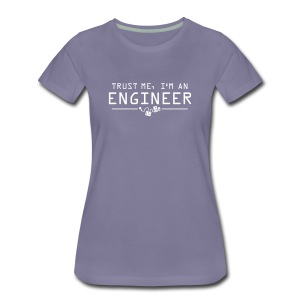 Trust me I'm an engineer - Frauen Premium T-Shirt