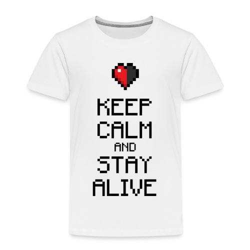 Keep calm and stay alive (dd print) - Kinder Premium T-Shirt