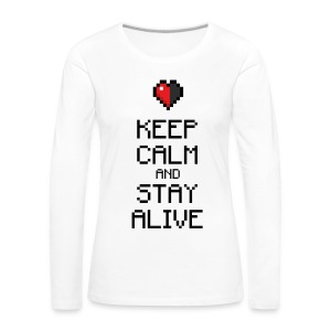 Keep calm and stay alive (dd print) - Frauen Premium Langarmshirt