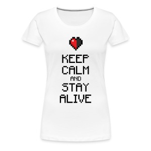 Keep calm and stay alive (dd print) - Frauen Premium T-Shirt