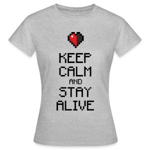 Keep calm and stay alive (dd print) - Frauen T-Shirt