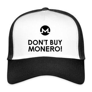 Don't Buy Monero Cap - Trucker Cap