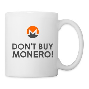 Don't Buy Monero Mug - Tasse