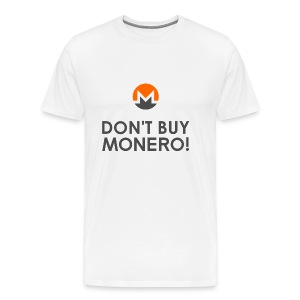 Don't Buy Monero T-Shirt - Männer Premium T-Shirt