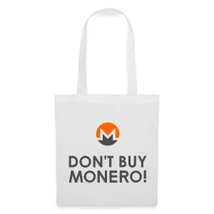 Don't Buy Monero Bag - Stoffbeutel