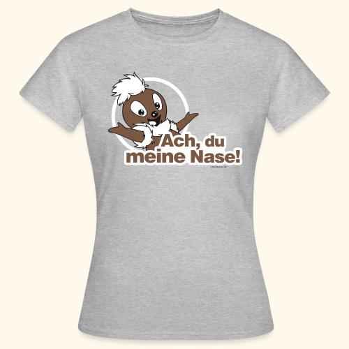Frauen T-Shirt Pittiplatsch Ach du meine Nase - Frauen T-Shirt