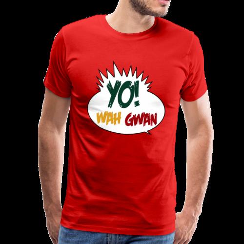 Yo! Wah Gwan - Männer Premium T-Shirt