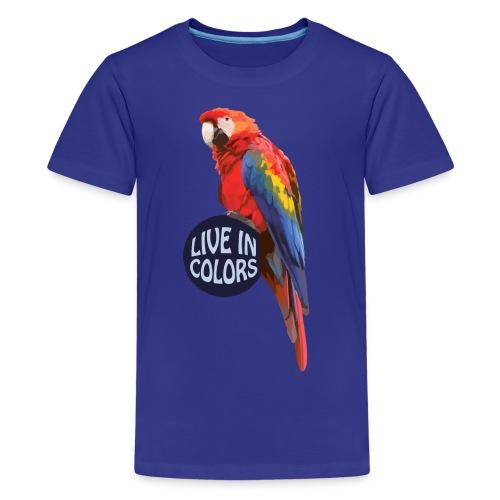 Parrot - Live in colors - Teenage Premium T-Shirt