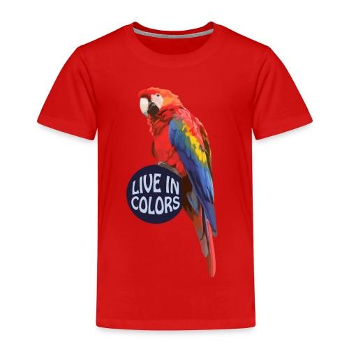 Parrot - Live in colors - Kids' Premium T-Shirt