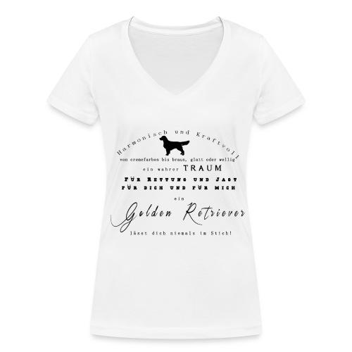 Golden Retriever Spruch Shirt - Frauen Bio-T-Shirt mit V-Ausschnitt von Stanley & Stella