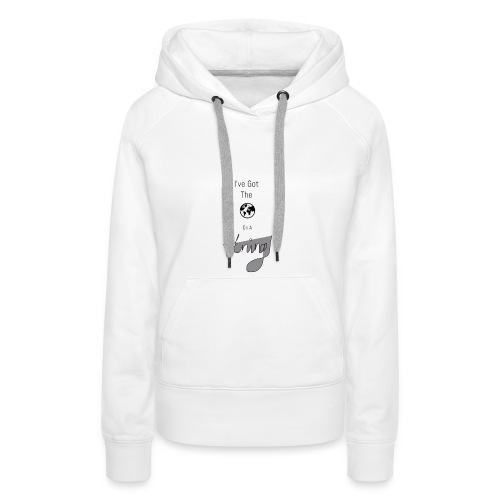 I've Got The World On A String - Women's Premium Hoodie