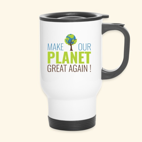 #MakeOurPlanetGreatAgain MakeOurPlanetGreatAgain Make Make our planet great again ! - Mug thermos