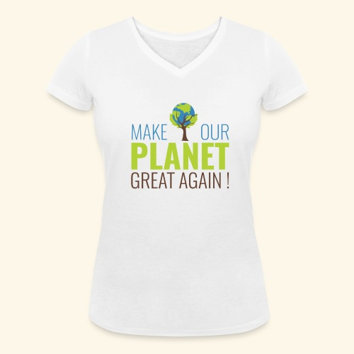 MakeOurPlanetGreatAgain Make Make our planet great again - T-shirt bio col V Stanley & Stella Femme