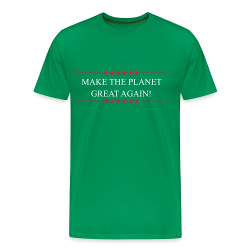 Make the planet great again! - Men's Premium T-Shirt