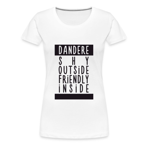♀ - Dandere - Shy & Friendly - Women's Premium T-Shirt