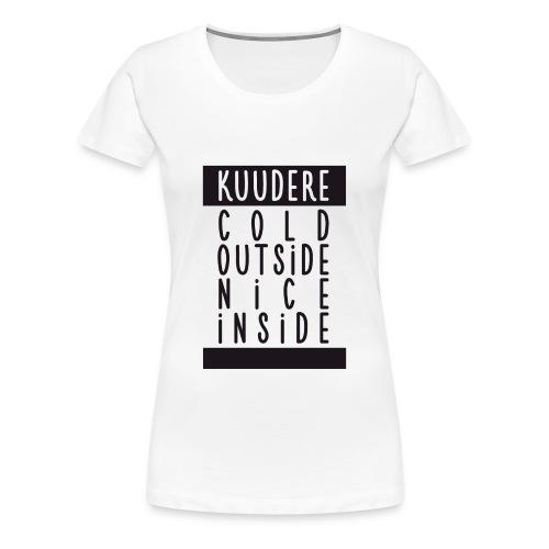 ♀ - Kuudere - Cold & nice - Women's Premium T-Shirt