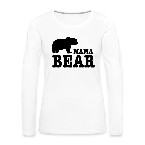 Mama Bear - Vrouwen Premium shirt met lange mouwen