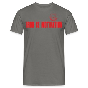 IRON IS MOTIVATION - Männer T-Shirt