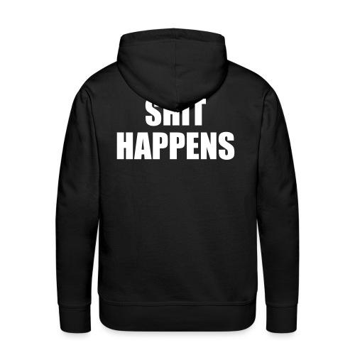 Shit Happens Hoodie - Mens - Men's Premium Hoodie