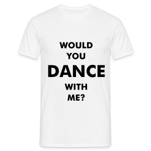 Black 'Would you dance with me?'' - Men's T-Shirt