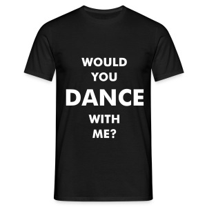 White 'Would you dance with me?'' - Men's T-Shirt