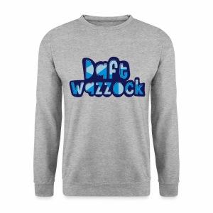 Daft Wazzock Men's Sweatshirt - Men's Sweatshirt