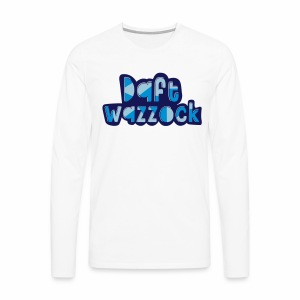 Daft Wazzock Men's Long Sleeve T-Shirt - Men's Premium Longsleeve Shirt