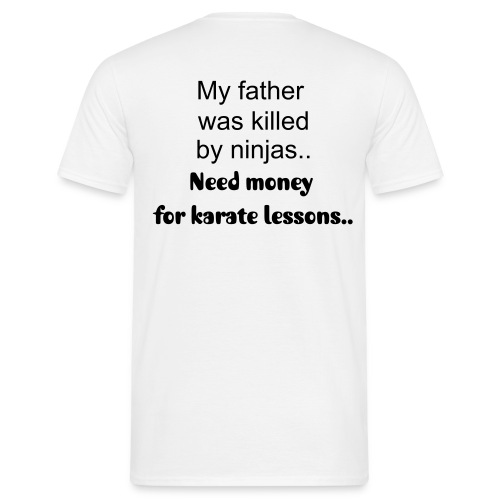My father was killed.. - Mannen T-shirt