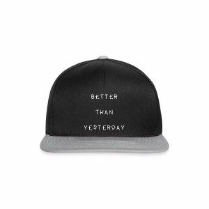 BETTER THAN YESTERDAY - Snapback Cap