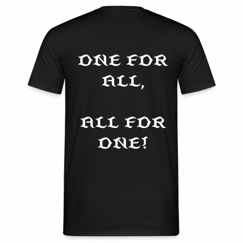 ONE FOR ALL, ALL FOR ONE! - Männer T-Shirt