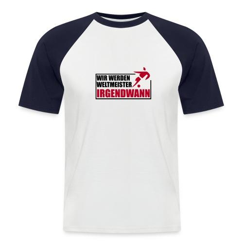T-Shirt-Wir werden Weltmeister - Männer Baseball-T-Shirt