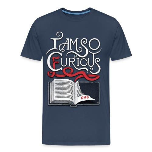 I Am So Curious Furious V2 - Men's Premium T-Shirt